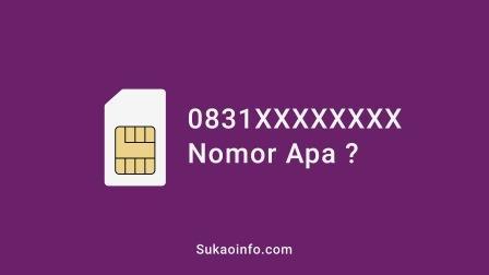 0831 nomor operator apa - 0831 nomor provider apa - 0831 nomor daerah mana - 0831 nomor perdana apa - 0831 kartu sim apa