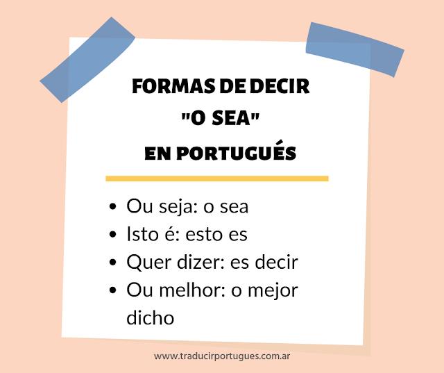 Formas de decir O SEA en portugués