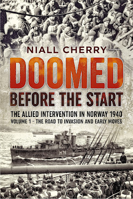 Doomed Before the Start: The Allied Intervention in Norway 1940 Volume 1 - the Road to Invasion and Early Moves
