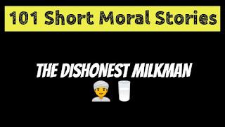 The Dishonest Milkman - Short Moral Stories