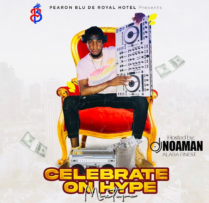 [Download Mixtape] DJ NOAMAN - Celebrate on Hype Mix