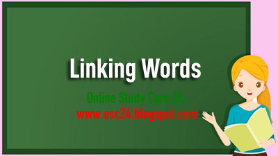 Linking-Words English Grammar-Online Study Care 24 - OSC24