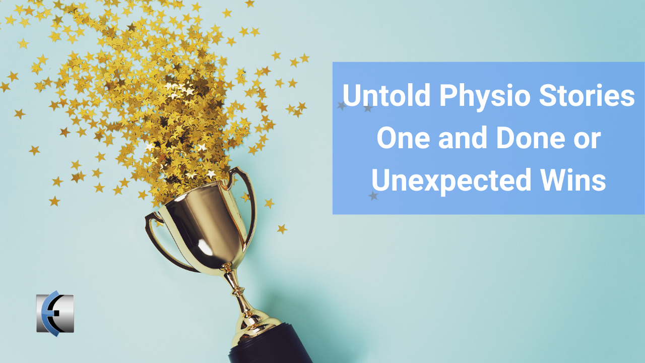 One and Done or Unexpected Wins - themanualtherapist.com and Untold Physio Stories Podcast