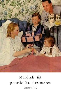 idées cadeaux et wish list pour la fête des mères blog unjourmonprinceviendra26.com
