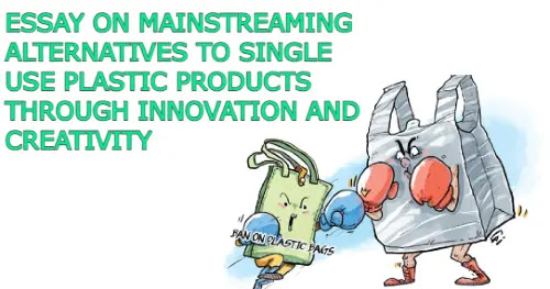 Mainstreaming alternatives to Single Use Plastic Products through Innovation and Creativity