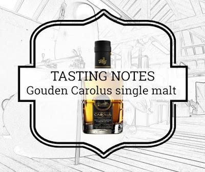 a tasty dram tasting notes gouden carolus single malt whisky