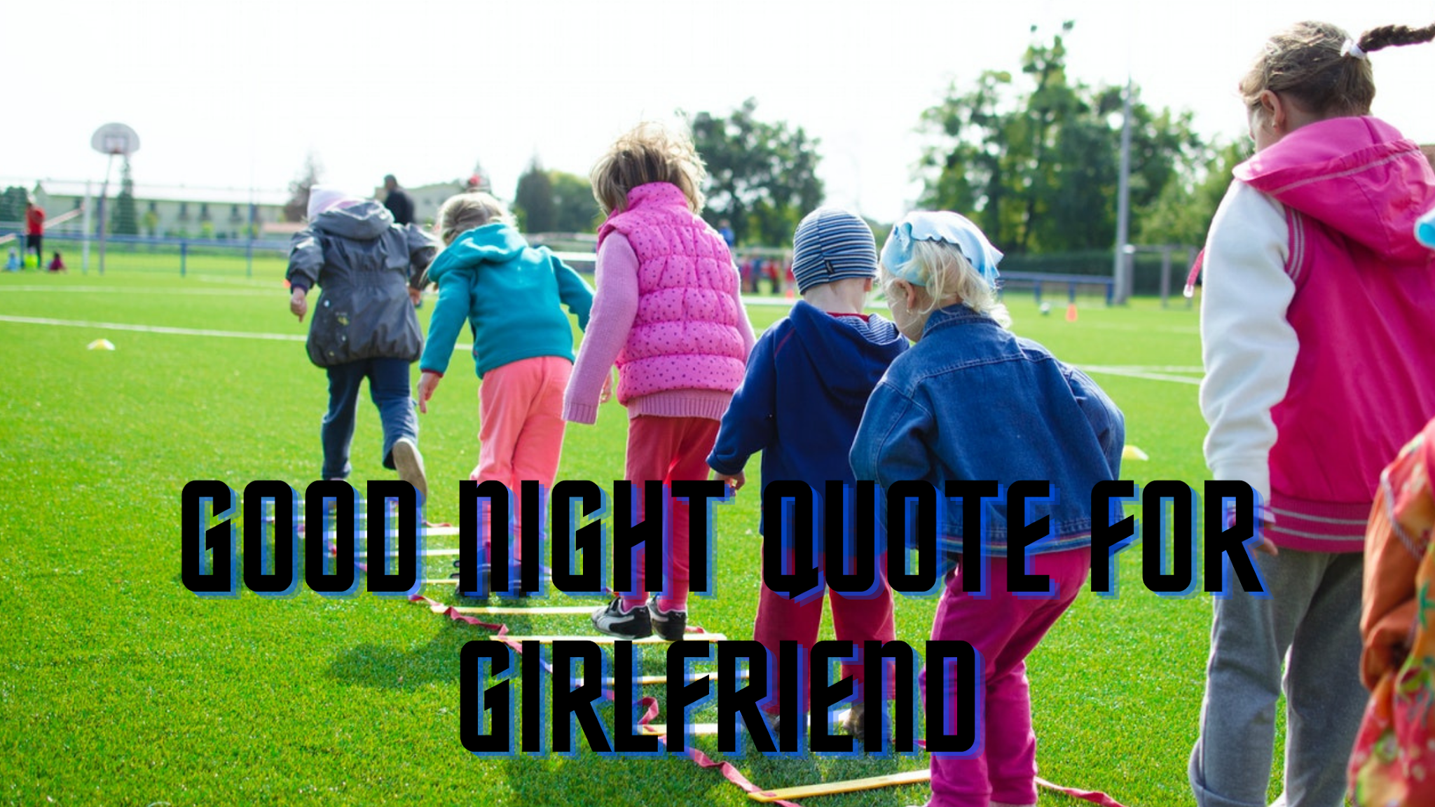 good night quote for girlfriend, good night messages for girlfriend, romantic good night sms for girlfriend in Hindi, good night love quotes for her, funny good night messages for girlfriend, good night message for girl, gn quotes for gf, best good night message for girlfriend, romantic good night message for girlfriend, good night message for girlfriend in Hindi, good night wishes for lover in Hindi, good night quotes to girlfriend, good night quotes for gf in Hindi, good night message for lover in Hindi, girlfriend good night message, gn wishes for gf