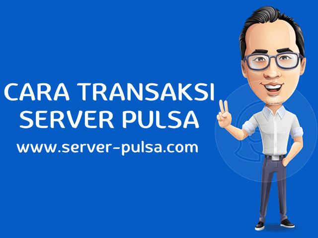 Cara Transaksi Bisnis Jualan Pulsa Murah di Server-Pulsa.com