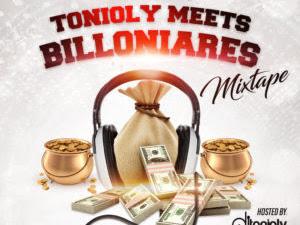 DOWNLOAD MIXTAPE: DJ Tonioly – Billionaires Mix