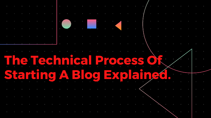 How To Start A Blog. Step By Step Explanation Of The Technical Process Of Starting A Blog.
