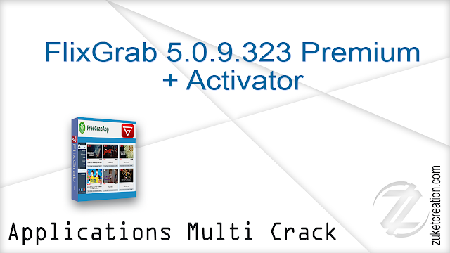 FlixGrab 5.0.9.323 Premium + Activator