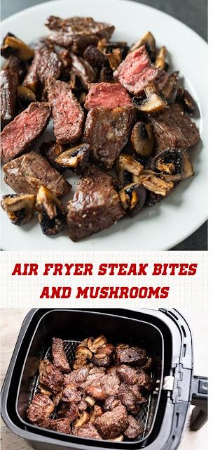Air Fryer Steak Bites And Mushrooms