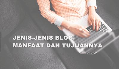 Jenis-Jenis Blog yang Perlu Diketahui Blogger Pemula
