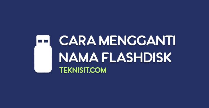 Cara mengganti nama flashdisk