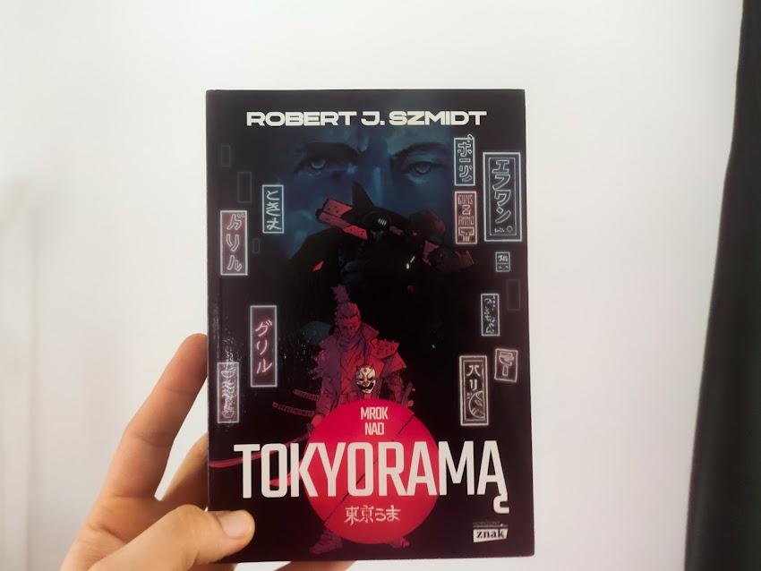 "Robert J. Szmidt ""Mrok nad Tokyramą"""