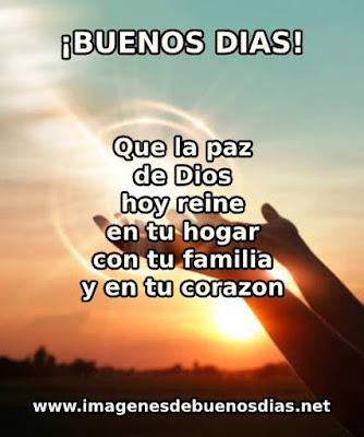 que la paz de dios hoy reine en tu hogar y en tu familia