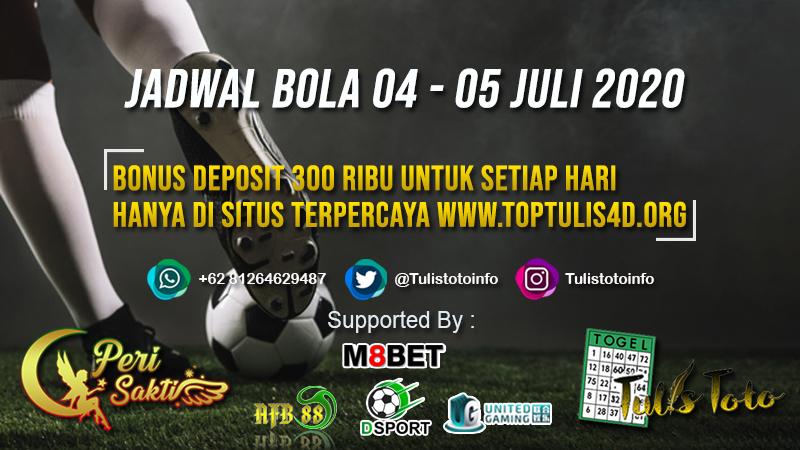 JADWAL BOLA TANGGAL 04 – 05 JULI 2020