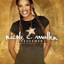Nicole C. Mullen My Redeemer Lyrics