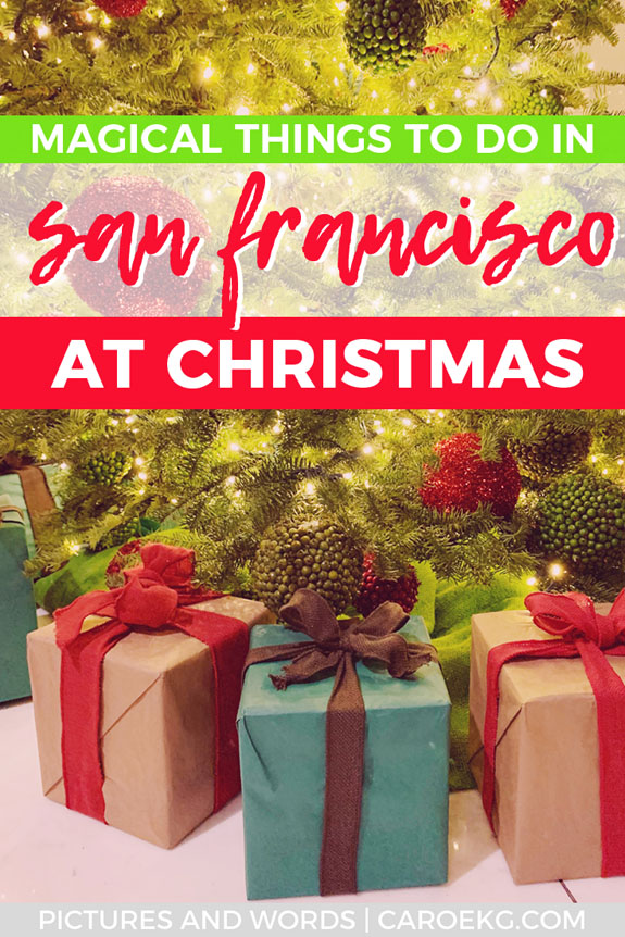 Christmas In San Francisco.Christmas In San Francisco An Epic Guide To The Most