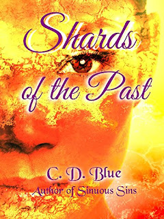 Shards of the Past - A sensuous love story by C.D. Blue