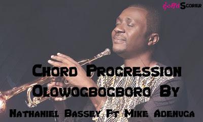 Chord Progression Olowogbogboro- Nathaniel Bassey Ft Mike Adenuga