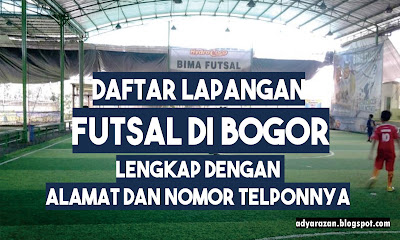 Seperti yang diketahui bisnis lapangan futsal belakangan ini sangat booming Daftar Lapangan Futsal di Bogor Lengkap dengan Nomor Teleponnya