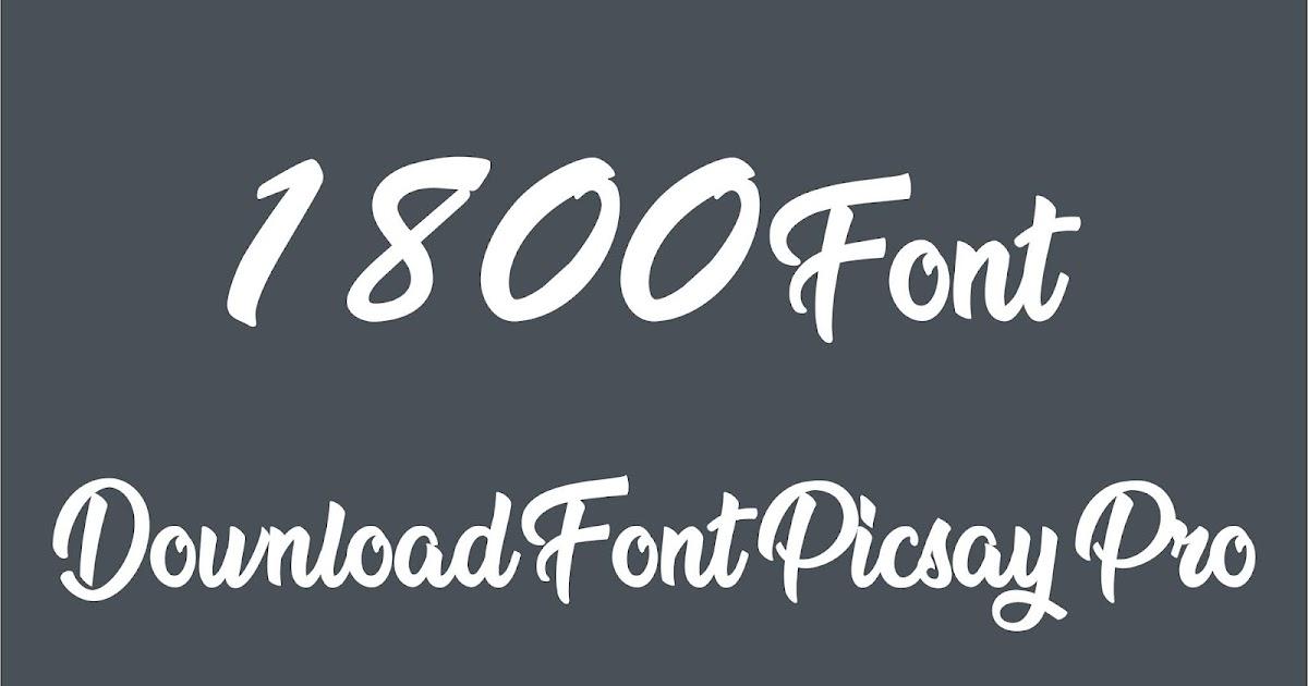 Download 1800 ++ Download Font Pack Picsay Pro Zip - unliplay