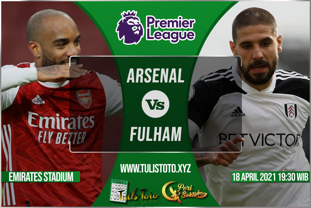 Prediksi Arsenal vs Fulham 18 April 2021