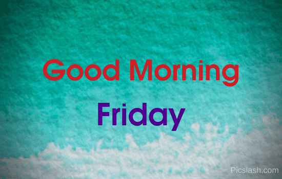 good morning friday pictures