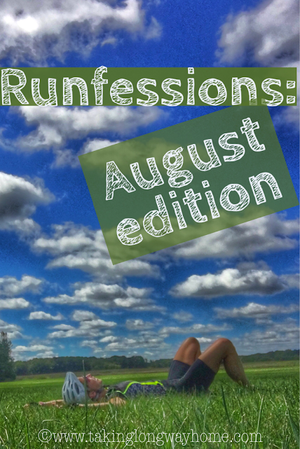 Runfessions: August Edition