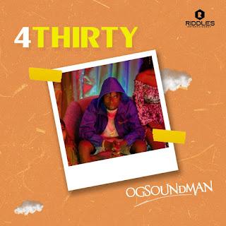 MUSIC: Og soundman – 4 Thirty