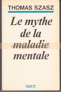 Thomas Szasz, le mythe de la maladie mentale