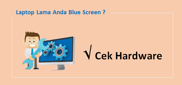 Mengatasi Blue Screen Pada Monitor Laptop