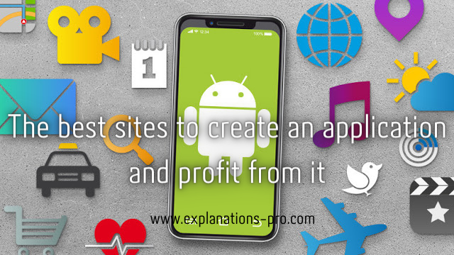 The best sites to create an application and profit from it