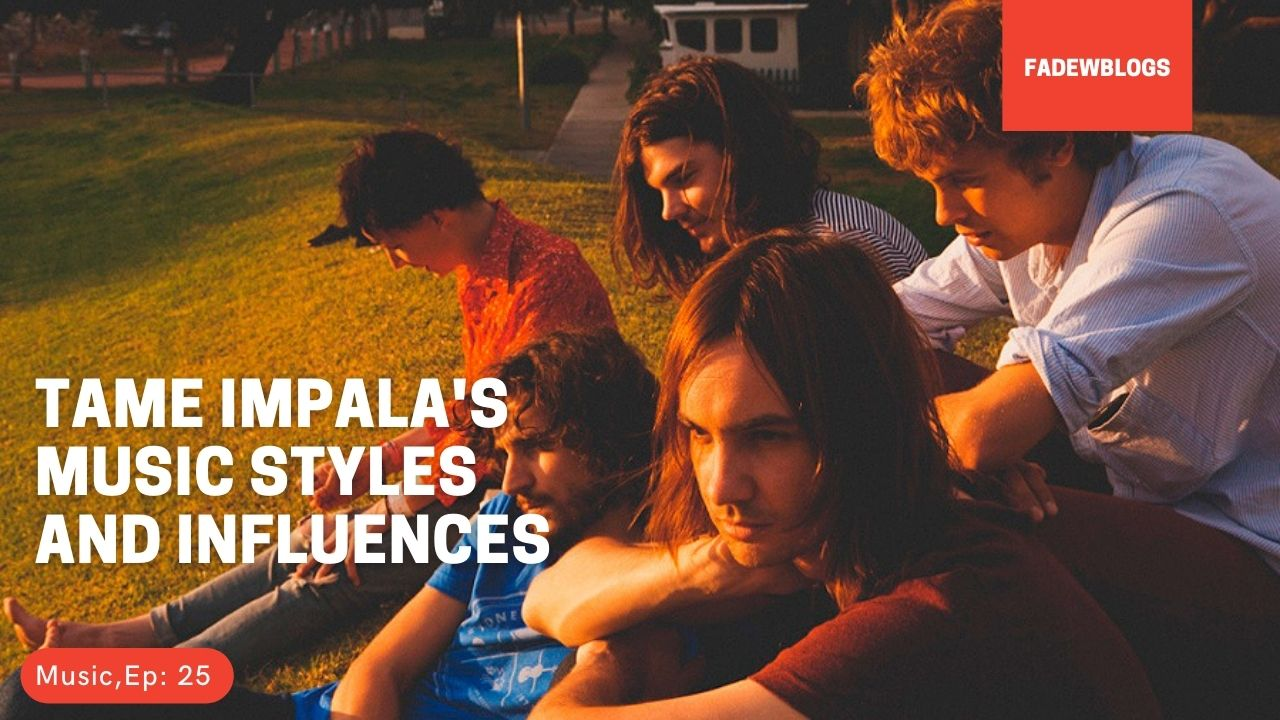 Tame Impala's Music Style and Influences