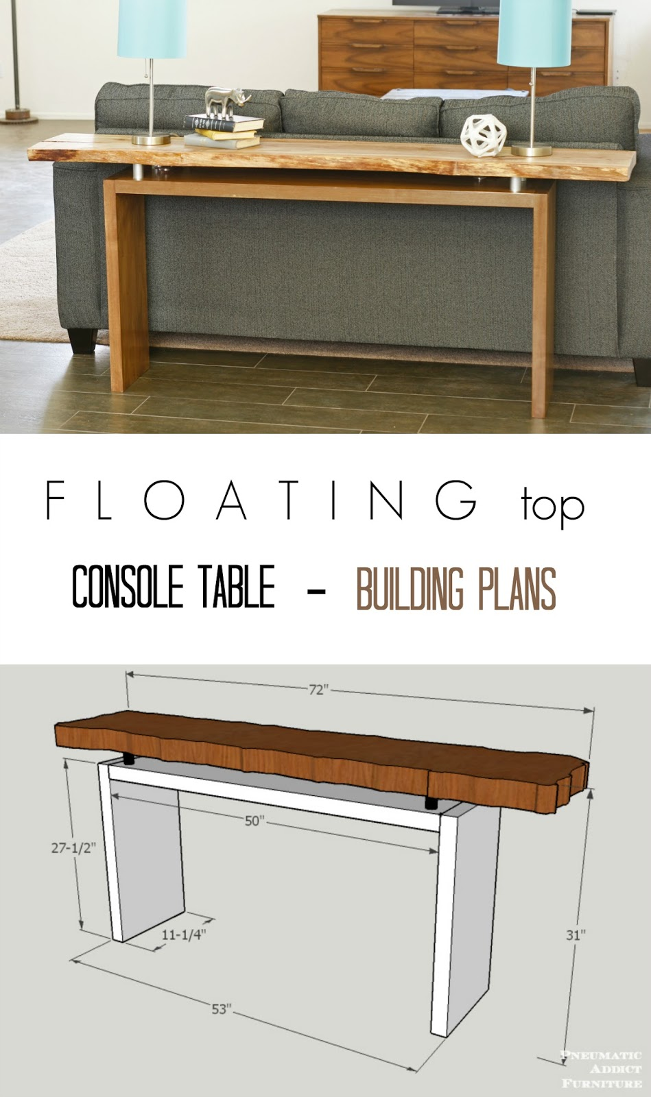 Fine Floating Top Console Table Building Plans Pneumatic Addict Bralicious Painted Fabric Chair Ideas Braliciousco
