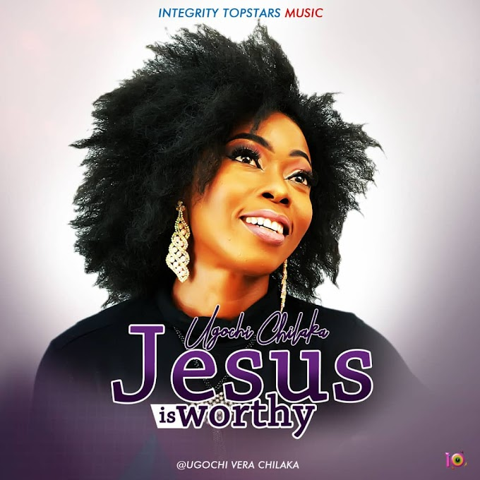 DOWNLOAD MP3: Ugochi - Jesus Is Worthy (Prod. By Bishop P)