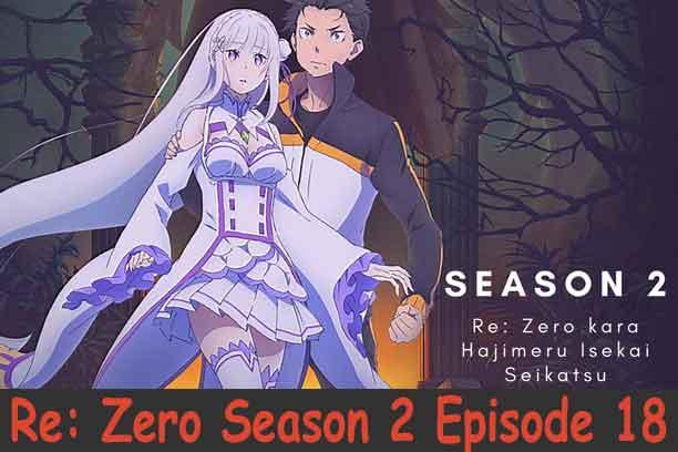 Re: Zero Kara Hajimeru Isekai Seikatsu Season 2 Episode 18