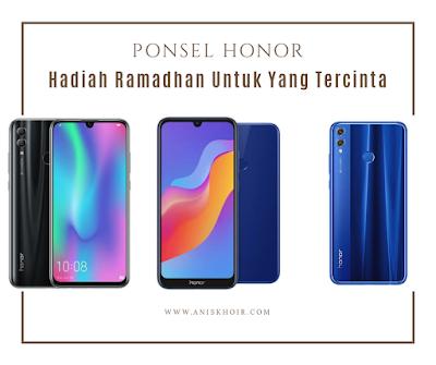 Ponsel Honor Hadiah Ramadhan Untuk Yang Tercinta