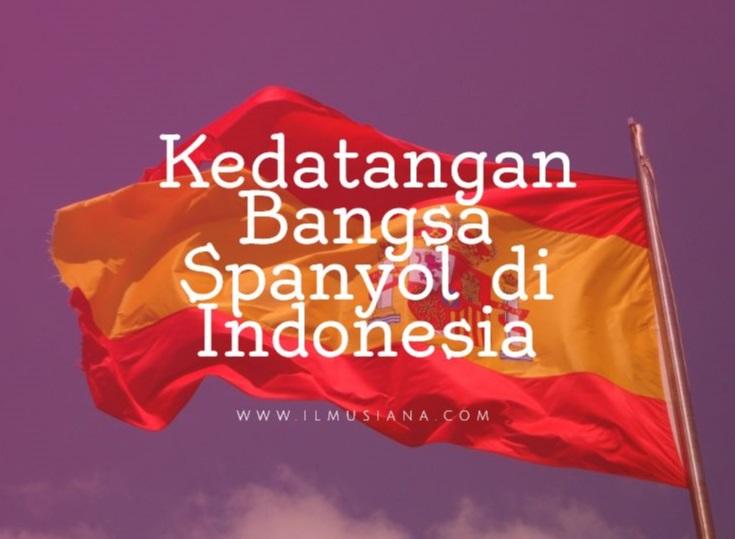 Kedatangan Bangsa Spanyol di Indonesia