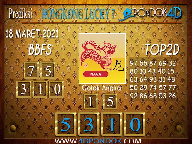 Prediksi Togel HONGKONG LUCKY7 PONDOK4D 18 MARET 2021