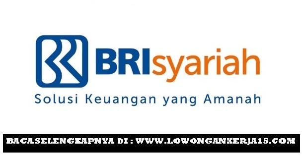 Lowongan Kerja Terbaru PT Bank BRI Syariah