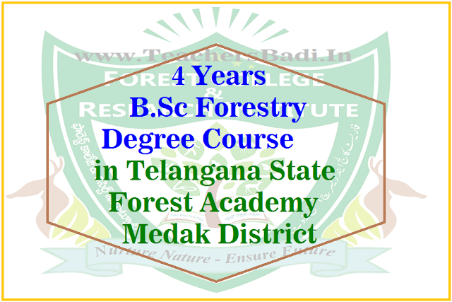 4 Years B.Sc Forestry Degree Course,Telangana State Forest Academy,Medak District