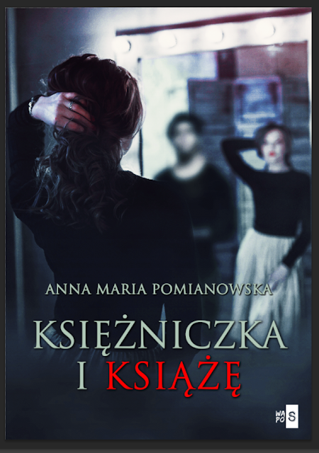 """Anna Maria Pomianowska """"Księżniczka i Książę"""" z nakładu Wydawnictwa WasPos, która swoją premierę ma 24.11.2020 r."""