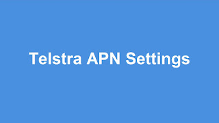 Telstra APN Settings Android, iPhone