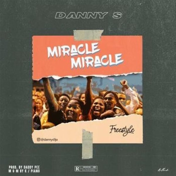 [Mp3] Danny S - Miracle (Freestyle)