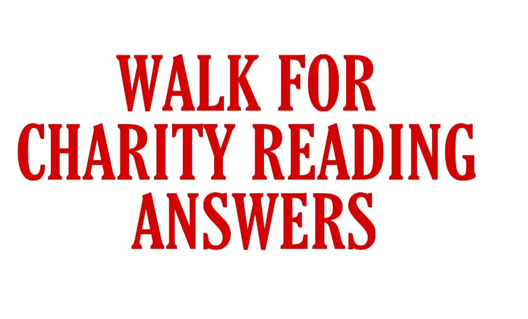 WALK FOR CHARITY READING ANSWERS