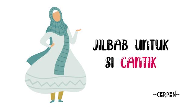 cerpen-jilbab-untuk-si-cantik