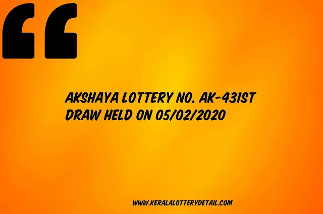 Akshaya LOTTERY NO. AK-431st DRAW held on 05/02/2020