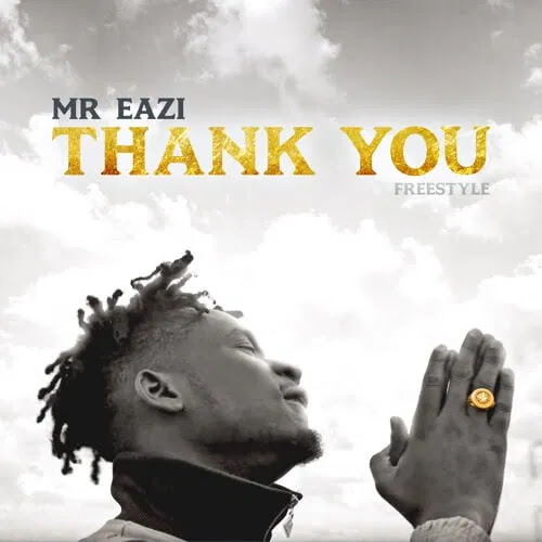 [Music + Video] Mr Eazi – Thank You (Freestyle) - www.mp3made.com.ng